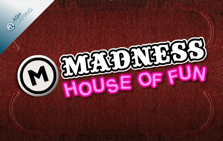 Madness House Of Fun Slot from Ash Gaming Review